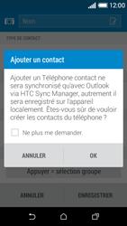 HTC Desire 510 - Contact, Appels, SMS/MMS - Ajouter un contact - Étape 6