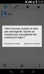 Sony Xpéria E1 Dual - Contact, Appels, SMS/MMS - Ajouter un contact - Étape 6