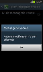 Samsung I8260 Galaxy Core - Messagerie vocale - Configuration manuelle - Étape 9