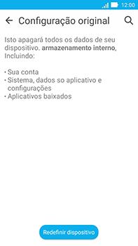Asus Zenfone Go - Funções básicas - Como restaurar as configurações originais do seu aparelho - Etapa 6