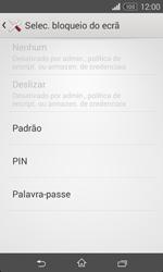 Sony Xperia E1 - Segurança - Como ativar o código de bloqueio do ecrã -  6