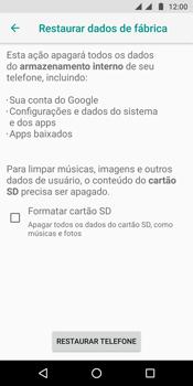 Motorola Moto G6 Plus - Funções básicas - Como restaurar as configurações originais do seu aparelho - Etapa 7