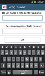 Samsung Galaxy Grand Neo - Email - Como configurar seu celular para receber e enviar e-mails - Etapa 9