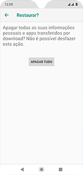 Motorola Moto G7 - Funções básicas - Como restaurar as configurações originais do seu aparelho - Etapa 9