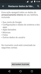 Motorola Moto E (2ª Geração) - Funções básicas - Como restaurar as configurações originais do seu aparelho - Etapa 8