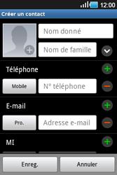 Samsung Galaxy Ace - Contact, Appels, SMS/MMS - Ajouter un contact - Étape 4