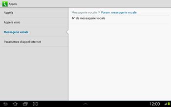 Samsung P5100 Galaxy Tab 2 10-1 - Messagerie vocale - configuration manuelle - Étape 8