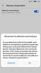 Huawei P9 - Android Nougat - Réseau - Sélection manuelle du réseau - Étape 7