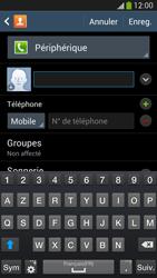 Samsung Galaxy S4 - Contact, Appels, SMS/MMS - Ajouter un contact - Étape 8