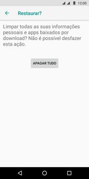 Motorola Moto G6 Play - Funções básicas - Como restaurar as configurações originais do seu aparelho - Etapa 8