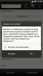HTC One S - Contact, Appels, SMS/MMS - Ajouter un contact - Étape 6