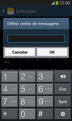 Samsung Galaxy Grand Neo - SMS - Como configurar o centro de mensagens -  7
