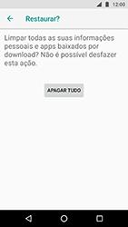 Motorola Moto X4 - Funções básicas - Como restaurar as configurações originais do seu aparelho - Etapa 8