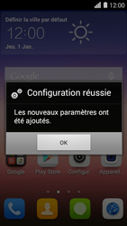 Huawei Ascend Y550 - Internet - configuration automatique - Étape 7