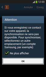 Samsung Galaxy Ace 3 - Contact, Appels, SMS/MMS - Ajouter un contact - Étape 6