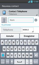 LG Optimus L5 II - Contact, Appels, SMS/MMS - Ajouter un contact - Étape 5