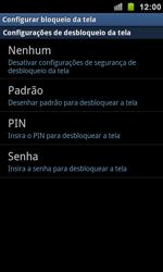 Samsung Galaxy S II - Segurança - Como ativar e desativar um código para bloqueio de tela do seu celular - Etapa 11