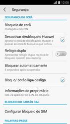 Huawei G620s - Segurança - Como ativar o código de bloqueio do ecrã -  10