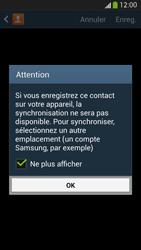 Samsung Galaxy S4 - Contact, Appels, SMS/MMS - Ajouter un contact - Étape 6