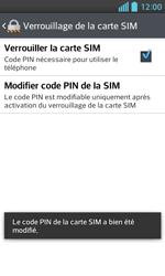 LG Optimus L5 II - Sécuriser votre mobile - Personnaliser le code PIN de votre carte SIM - Étape 12