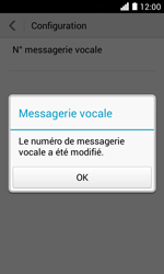 Huawei Ascend Y330 - Messagerie vocale - configuration manuelle - Étape 12