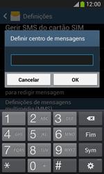 Samsung Galaxy Ace 3 LTE - SMS - Como configurar o centro de mensagens -  7