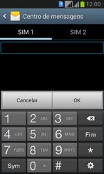 Samsung Galaxy Fresh Duos - SMS - Como configurar o centro de mensagens -  7