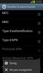 Samsung S7390 Galaxy Trend Lite - Internet - configuration manuelle - Étape 17
