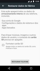 Motorola Moto G5 - Funções básicas - Como restaurar as configurações originais do seu aparelho - Etapa 6