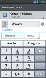 LG Optimus L5 II - Contact, Appels, SMS/MMS - Ajouter un contact - Étape 6