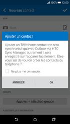 HTC Desire 626 - Contact, Appels, SMS/MMS - Ajouter un contact - Étape 6