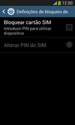 Samsung Galaxy Ace 3 LTE - Segurança - Como ativar o código PIN do cartão de telemóvel -  7