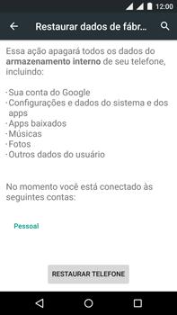 Motorola Moto X Play - Funções básicas - Como restaurar as configurações originais do seu aparelho - Etapa 8
