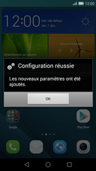 Huawei Ascend G7 - Internet - configuration automatique - Étape 7