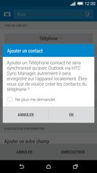 HTC Desire 820 - Contact, Appels, SMS/MMS - Ajouter un contact - Étape 6