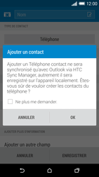 HTC One (M8) - Contact, Appels, SMS/MMS - Ajouter un contact - Étape 6