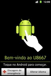 Huawei U8667 - Primeiros passos - Como ativar seu aparelho - Etapa 3